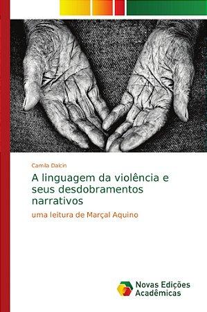 A linguagem da violência e seus desdobramentos narrativos