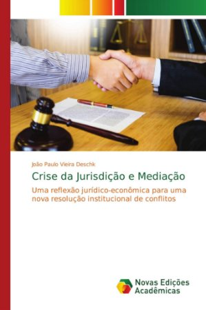 Crise da Jurisdição e Mediação