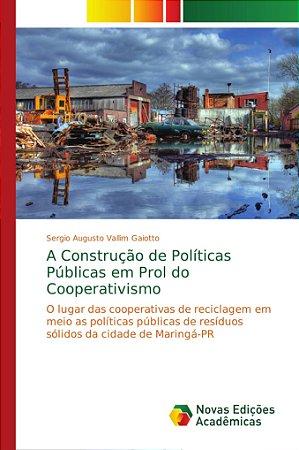 A Construção de Políticas Públicas em Prol do Cooperativismo