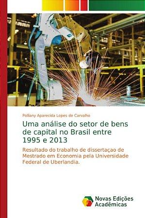 Uma análise do setor de bens de capital no Brasil entre 1995