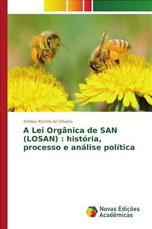 A Lei Orgânica de SAN (LOSAN) : história, processo e análise