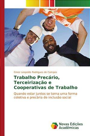 Trabalho Precário, Terceirização e Cooperativas de Trabalho