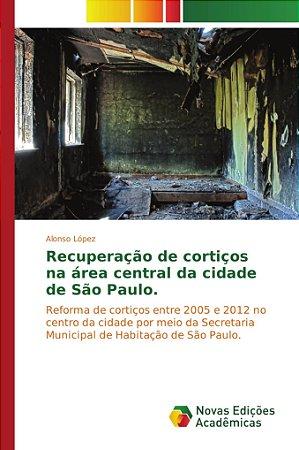 Recuperação de cortiços na área central da cidade de São Pau