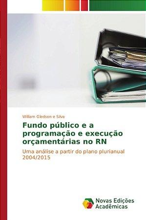 Fundo público e a programação e execução orçamentárias no RN