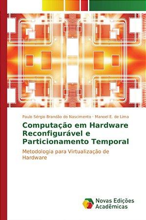 Computação em Hardware Reconfigurável e Particionamento Temp