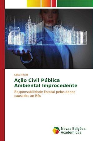Ação Civil Pública Ambiental Improcedente