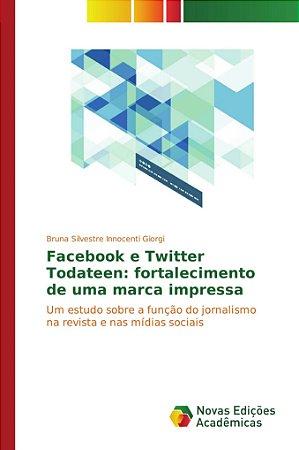 Facebook e Twitter Todateen: fortalecimento de uma marca imp