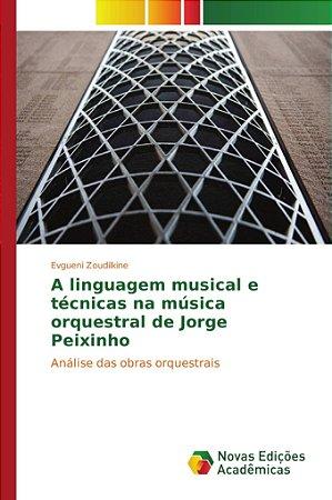 A linguagem musical e técnicas na música orquestral de Jorge