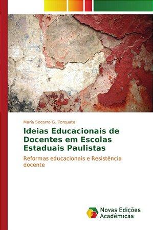 Ideias Educacionais de Docentes em Escolas Estaduais Paulist