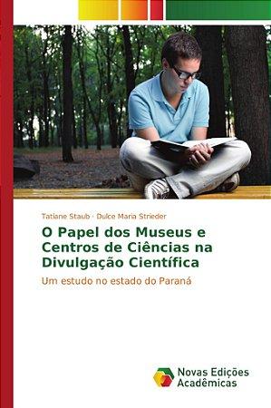 O Papel dos Museus e Centros de Ciências na Divulgação Cient
