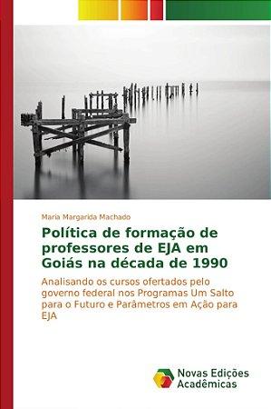 Política de formação de professores de EJA em Goiás na décad