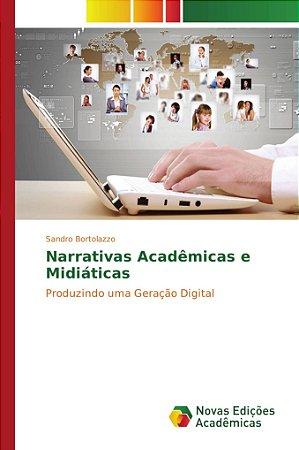 Narrativas Acadêmicas e Midiáticas