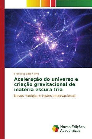 Aceleração do universo e criação gravitacional de matéria es