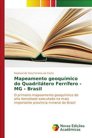 Mapeamento geoquímico do Quadrilátero Ferrífero - MG - Brasi
