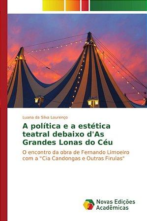 A política e a estética teatral debaixo d'As Grandes Lonas d