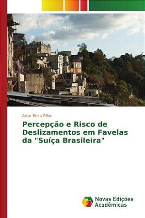 """Percepção e Risco de Deslizamentos em Favelas da """"Suíça Bras"""