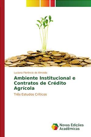 Ambiente Institucional e Contratos de Crédito Agrícola