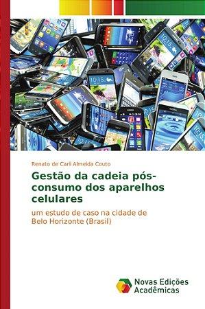 Gestão da cadeia pós-consumo dos aparelhos celulares