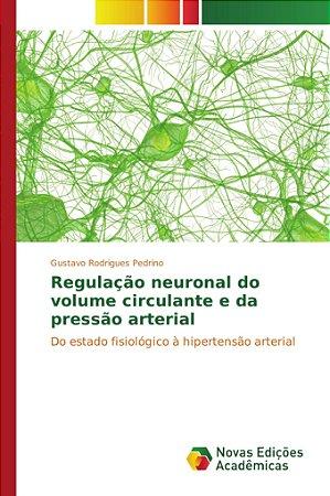 Regulação neuronal do volume circulante e da pressão arteria