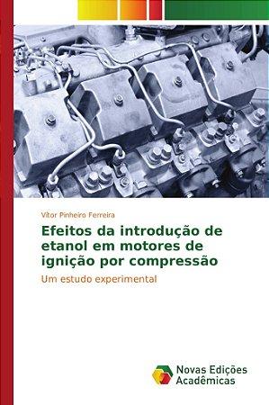 Efeitos da introdução de etanol em motores de ignição por co