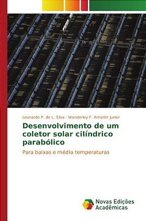 Desenvolvimento de um coletor solar cilíndrico parabólico