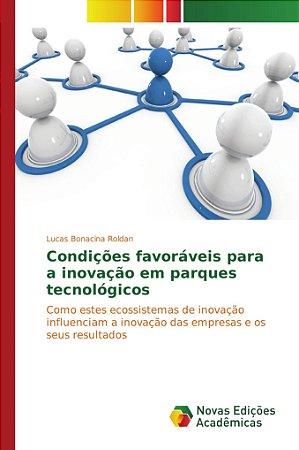 Condições favoráveis para a inovação em parques tecnológicos