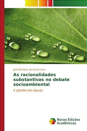 As racionalidades substantivas no debate socioambiental