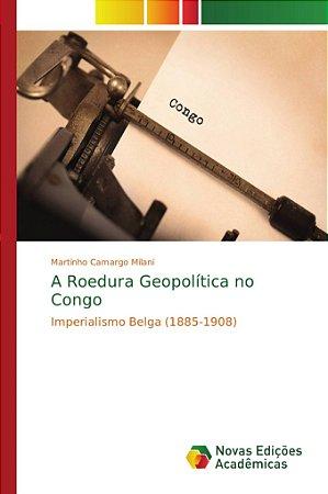 A Roedura Geopolítica no Congo