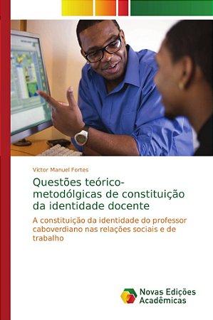 Questões teórico-metodólgicas de constituição da identidade