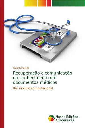 Recuperac?a?o e comunicac?a?o do conhecimento em documentos