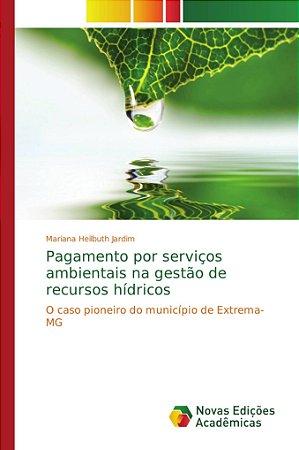 Pagamento por serviços ambientais na gestão de recursos hídr