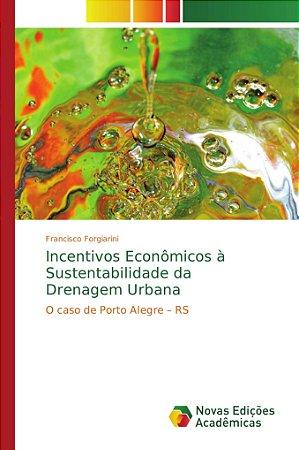 Incentivos Econômicos à Sustentabilidade da Drenagem Urbana