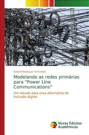 """Modelando as redes primárias para """"Power Line Communications"""