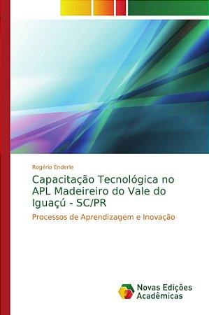 Capacitação Tecnológica no APL Madeireiro do Vale do Iguaçú
