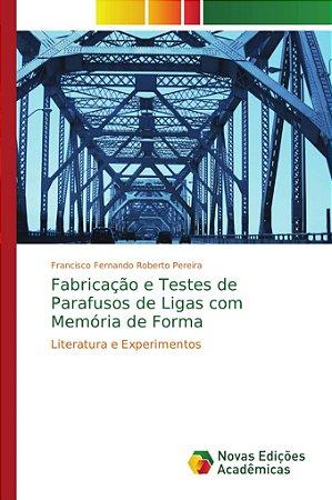 Fabricação e Testes de Parafusos de Ligas com Memória de For