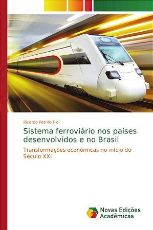 Sistema ferroviário nos países desenvolvidos e no Brasil