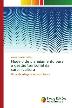 Modelo de planejamento para a gestão territorial da carcinic