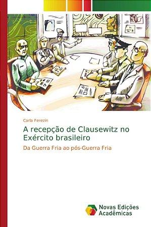 A recepção de Clausewitz no Exército brasileiro