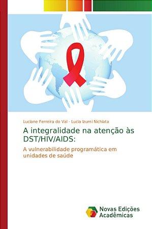 A integralidade na atenção às DST/HIV/AIDS: