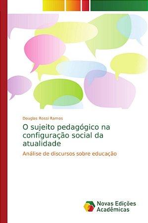 O sujeito pedagógico na configuração social da atualidade