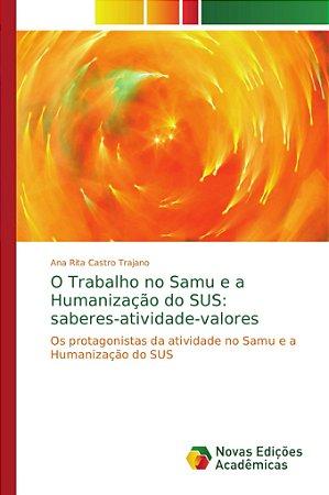 O Trabalho no Samu e a Humanização do SUS: saberes-atividade