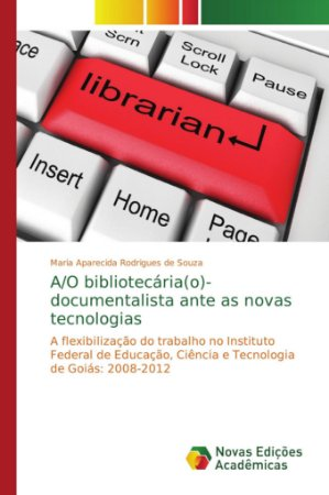A/O bibliotecária(o)-documentalista ante as novas tecnologia