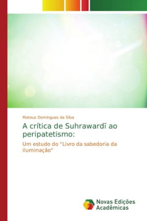A crítica de Suhraward? ao peripatetismo: