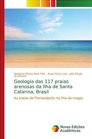 Geologia das 117 praias arenosas da Ilha de Santa Catarina,