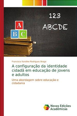 A configuração da identidade cidadã em educação de jovens e
