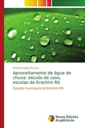 Aproveitamento de água de chuva: estudo de caso, escolas de