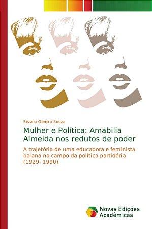 Mulher e Política: Amabilia Almeida nos redutos de poder