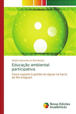 Educação ambiental participativa