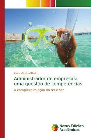 Administrador de empresas: uma questão de competências