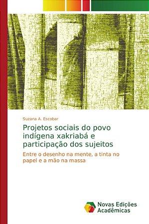 Projetos sociais do povo indígena xakriabá e participação do